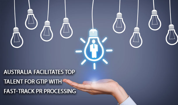 Australia Facilitates Top Talent for GTIP With Fast-Track PR Processing 1