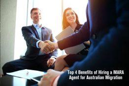 Top 4 Benefits of Hiring a MARA Agent for Australian Migration